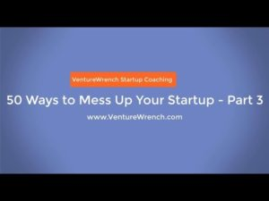 50 Ways to Mess Up Your Startup 3