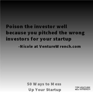 50 Ways to Mess Up - Poison the Investor Well