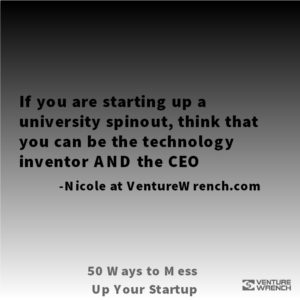50 Ways to Mess Up - Think You Can Be Inventor AND CEO