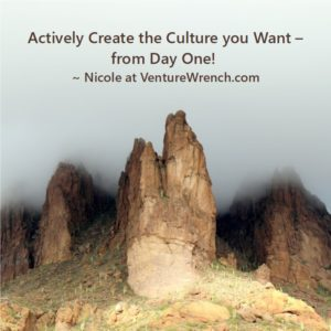 Actively create the culture you want, from day one.
