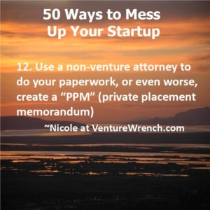 50 Ways to Mess Up #12 Use a non-venture attorney