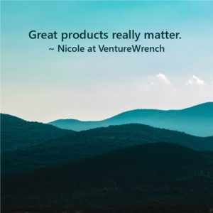 Great products really matter.